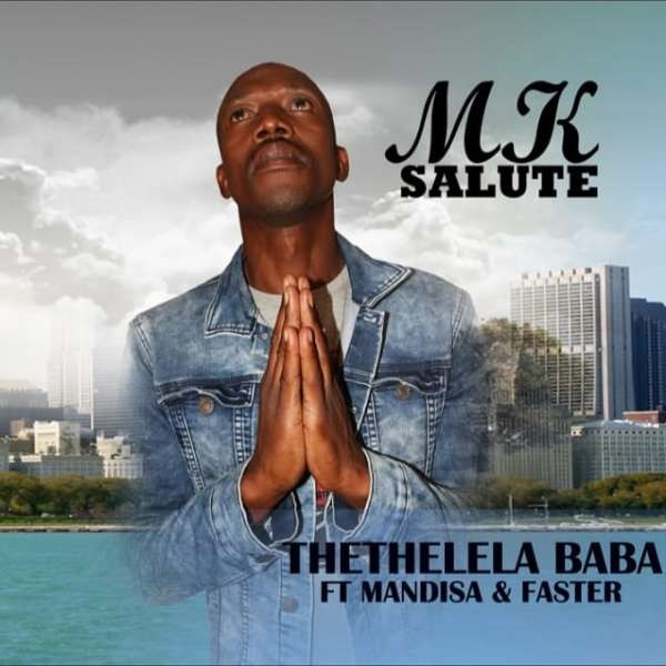 Thethelela Baba Mk Salute Ft. Mandisa & Faster - Copy.mp3
